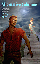 Novel - Alternative Solutions by Larry Parr